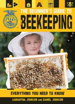 The Beginner's Guide To Beekeeping - 1st Edition