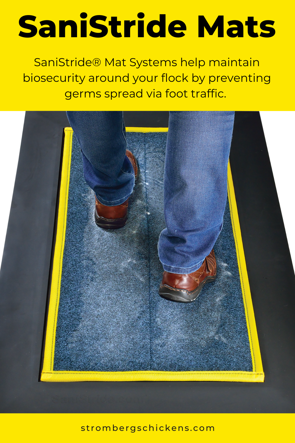 SaniStride® mat systems prevent spreading germs among your flock. Sold at Stromberg's.